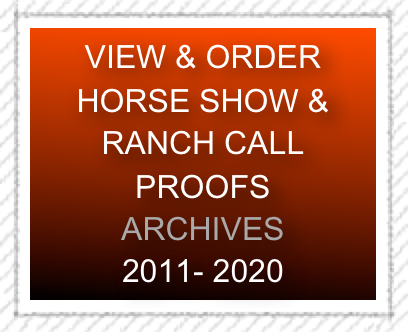 VIEW & ORDER HORSE SHOW & RANCH CALL PROOFS HERE