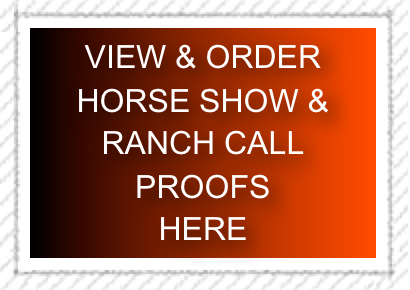 VIEW & ORDER HORSE SHOW & RANCH CALL PROOFS